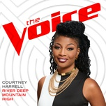 river deep mountain high (the voice performance) (single) - courtney harrell