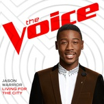 living for the city (the voice performance) (single) - jason warrior