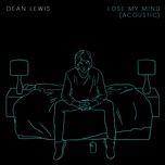 lose my mind (acoustic single) - dean lewis