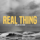 real thing (single) - tory lanez, future