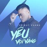 yeu voi vang (single) - vu duy khanh