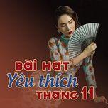 bai hat yeu thich thang 11/2017 - v.a