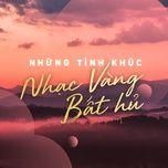 nhung tinh khuc nhac vang bat hu - v.a