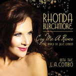 cry me a river: the world of julie london - rhonda burchmore, the l.a. combo
