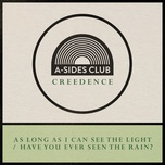long as i can see the light / have you ever seen the rain (single) - a-sides club