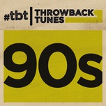 throwback tunes: 90s - v.a