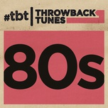 throwback tunes: 80s (remastered) - v.a