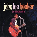 live at the cafe au-go-go - john lee hooker