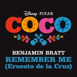 remember me (ernesto de la cruz) (from coco) (single) - benjamin bratt