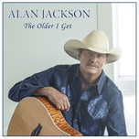 the older i get (single) - alan jackson