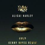 gold (kenny hayes remix) (single) - alicai harley
