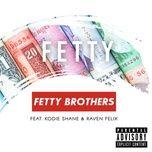 fetty (single) - fetty brothers
