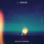 broken summer (single) - dj snake, max frost
