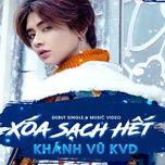 xoa sach het (single) - khanh vu kvd