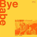 bye babe (single) - chen (exo), 10cm