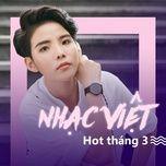 nhac viet hot thang 3 - v.a