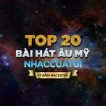 bxh bai hat au my nhaccuatui tuan 44/2017 - v.a