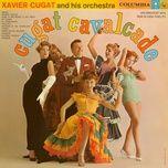 cugat cavalcade - xavier cugat & his orchestra