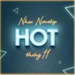 nhac nonstop hot thang 11 - dj