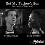 not my father's son (acoustic version) (single) - billy porter, stark sands, cyndi lauper