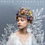 just the beginning - grace vanderwaal