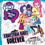 equestria girls forever (single) - my little pony, angelic