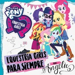 equestria girls para siempre (single) - my little pony, angelic