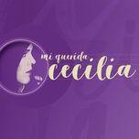 mi querida cecilia - cecilia