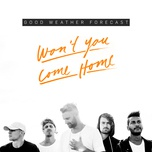 won't you come home (single) - good weather forecast