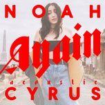 again (acoustic version) (single) - noah cyrus