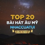 bxh bai hat au my nhaccuatui tuan 45/2017 - v.a