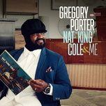nat king cole & me - gregory porter