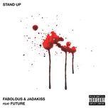 stand up (single) - fabolous, jadakiss, future