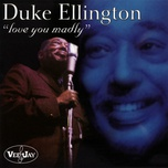 love you madly - duke ellington