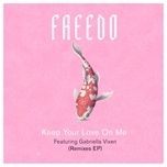 keep your love on me (remixes) (single) - freedo