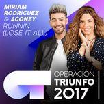 runnin' (lose it all) (operacion triunfo 2017) (single) - miriam rodriguez, agoney