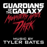 guardians of the galaxy monsters after dark (single) - tyler bates