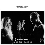 i won't let you go (single) - switchfoot, lauren daigle