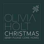 christmas (baby please come home) (single) - olivia holt