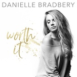 worth it (single) - danielle bradbery