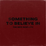 something to believe in (single) - the new respects