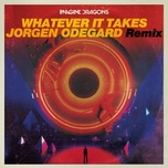 whatever it takes (jorgen odegard remix) (single) - imagine dragons, jorgen odegard