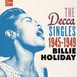 the decca singles vol. 1: 1945-1949 - billie holiday