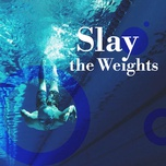 slay the weights - v.a