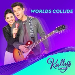 worlds collide (single) - kally's mashup cast, maia reficco