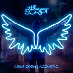 arms open (acoustic version) (single) - the script