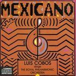 mexicano (remasterizado) - luis cobos