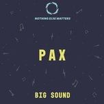 big sound (single) - pax