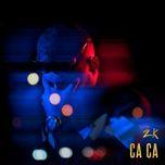 ca ca (single) - zk