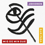 mig og min due / que pasa (single) - jokeren